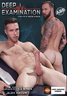 Deep Examination, starring Alex Mecum, Chris Bines, Hugh Hunter, Rocco Steele, Bruno Bernal, Colt Rivers and Seamus O'Reilly, produced by Hot House Entertainment and Falcon Studios Group.