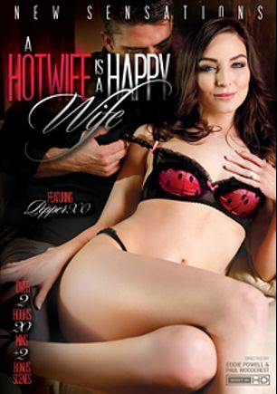 A Hotwife Is A Happy Wife, starring Pepper XO, Olivia Austin, Selena Rose, Chad White, Tina Kay, Ramon Nomar, Mick Blue and Toni Ribas, produced by New Sensations.