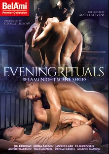 Evening Rituals, starring Jim Kerouac, Misha Akunin, Claude Sorel, Tim Campbell, Marcel Gassion, Jason Clark, Vadim Farrell and Pedro Luna, produced by Bel Ami.