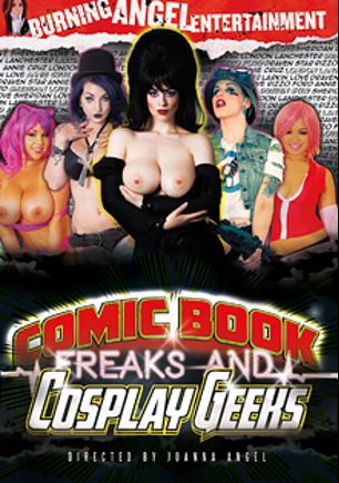 Comic Book Freaks And Cosplay Geeks, starring Draven Star, London Lanchester, Larkin Love, Sheridan Love, Rizzo Ford, Wolf Hudson, Tommy Pistol, Annie Cruz, Ramon Nomar and John Strong, produced by Burning Angel.