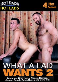 What A Lad Wants 2, starring Rheo Stone, Blake Stone, Jamie Del Rey, Joseph Rough, Brad Kalvo, Alessio Romero, Adam Russo and Carlo Cox, produced by Jake Cruise Media and Hot Dads Hot Lads.