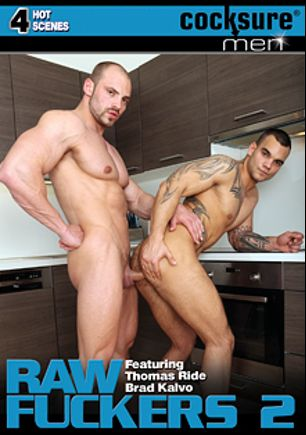 Raw Fuckers 2, starring Trevor Spade, Ennio Guardi, Devan Bryant, Ivo Kerk, Brad Kalvo, Paris Nio, Zack Hood and James Hamilton, produced by Jake Cruise Media and Cocksure Men.