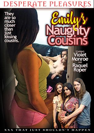 Emily's Naughty Cousins, starring Violet Monroe, Raquel Roper, JW Ties and Conor Coxxx, produced by Desperate Pleasures.