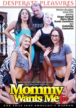 Mommy Wants Me Too, starring Gabriella Santorini, Jessie Sunshine, Akira Shell, Hope Harper and JW Ties, produced by Desperate Pleasures.