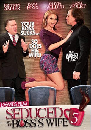 Seduced By The Boss's Wife 5, starring Britney Amber, Dava Foxx, Olivia Wilder, Lana Violet, Jack Vegas, Anthony Rosano, Marcus London and Evan Stone, produced by Devil's Film and Devils Film.