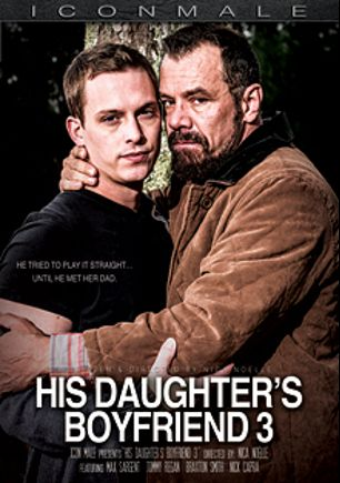 His Daughter's Boyfriend 3, starring Max Sargent, Tommy Regan, Braxton Smith and Nick Capra, produced by Mile High Media and Iconmale.