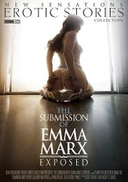 "Featured Studio - New Sensations presents the adult entertainment movie ""The Submission Of Emma Marx: Exposed""."