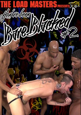 You've Been Bare Blacked 2, starring Lukas Cipriani, Champ Robinson and Tigger Redd, produced by The Load Masters.