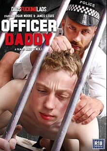 Officer Daddy, starring Gabriel Fisk, Letterio Amadeo, Johannes Lars, Leo Ocean, Logan Moore, Lyle Boyce, James Lewis and Big T, produced by Dads Fucking Lads and Eurocreme Group.