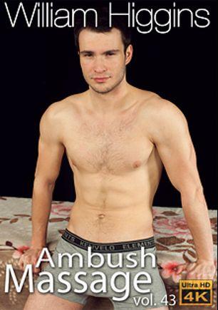 Ambush Massage 43, starring Mattias Solich, produced by William Higgins.