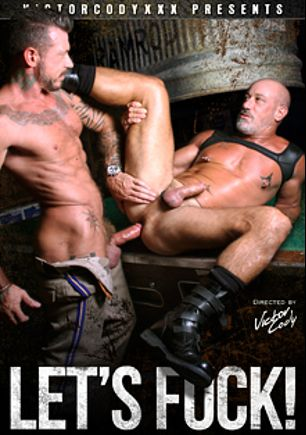 Let's Fuck, starring Chad Brock, Dek Reckless, Travis Woods, Victor Cody and Ray Dalton, produced by VictorCodyXXX and CJXXX.