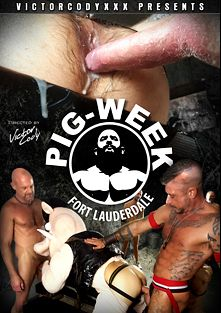 Pig-Week, starring Travis Woods, Chad Brock, Dek Reckless, Victor Cody, Ray Dalton and Steve Sommers, produced by VictorCodyXXX and CJXXX.