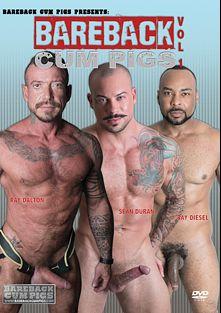 Bareback Cum Pigs, starring Mario Cruz, Ray Diesel, Matt Stevens, Sean Duran, Marcos Mateo and Ray Dalton, produced by Bareback Cum Pigs.