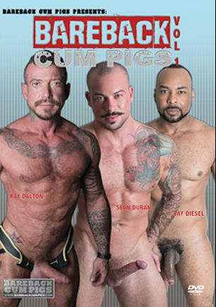 Bareback Cum Pigs, starring Mario Cruz, Ray Diesel, Matt Stevens, Sean Duran, Marcos Mateo and Ray Dalton, produced by Bareback Cum Pigs.