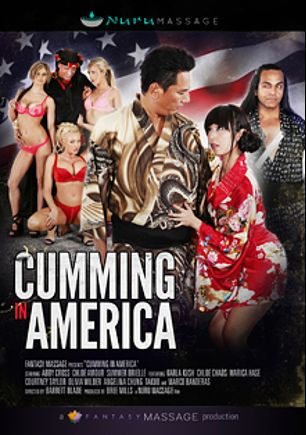 Cumming In America, starring Karla Kush, Chloe Chaos, Angelina Chung, Chloe Amour, Abby Cross, Marika Hase, Olivia Wilder, Summer Brielle and Courtney Taylor, produced by Nuru Massage and Fantasy Massage Production.
