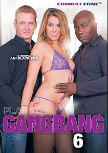 Planet Gang Bang 6, starring Brittany Bardot and Ani Black Fox, produced by Combat Zone.