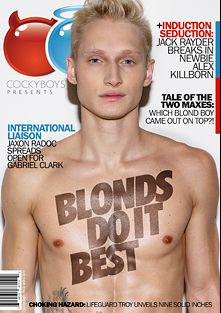Blonds Do It Best, starring Max Carter, Raphael Marino, Alex Killborn, Jack Rayder, Troy (Cockyboys), Levi Karter, Jaxon Radoc, Max Ryder, Gabriel Lenfant, Jett Black and Frankie V., produced by Cockyboys.