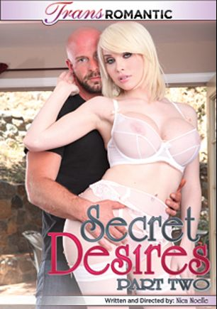 Secret Desires 2, starring Tiffany Starr, Sarina Valentina and Dylan Ryan, produced by TransRomantic.