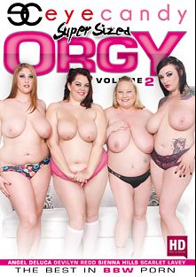 Super Sized Orgy 2, starring Angel DeLuca, Scarlet LaVey, Buxom Bella and Sienna Hills, produced by Eye Candy  - Coldwater Inc..