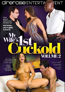 My Wife's 1st Cuckold 2, starring Abella Danger, Devyn Heart, Sadie Blair, Candice Dare, Isiah Maxwell, Jimmy Broadway, Adam Wood and Sean Michaels, produced by Pleasure Productions and Airerose Entertainment.