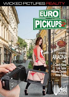 Euro Pickups 2, starring Irina Pavlova, Victoria Daniels, Lola Taylor, Anna Polina, Candy Alexa and Neeo, produced by Wicked Pictures.