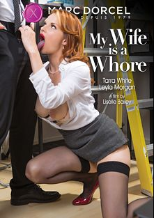 My Wife Is A Whore, starring Leyla Morgan, Tarra White, Juan Lucho, Max Deeds, Luke Hardy, Dan Silver (m), Dean Van Damme, Ben Kelly, Mike Angelo and Pascal White, produced by Marc Dorcel and Marc Dorcel SBO.