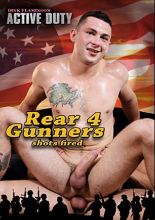 Rear Gunners 4, starring Johnny, Bridger, Ivan James, Shawn (m) and Brian, produced by Active Duty.