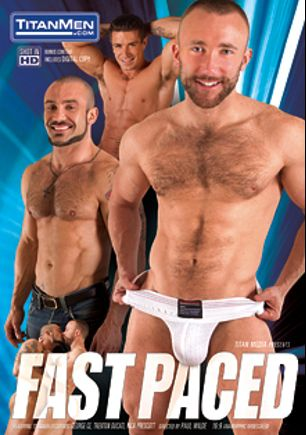 Fast Paced, starring Nick Prescott, George Ce, Trenton Ducati, JR Bronson, Jake Genesis and Marcus Ruhl, produced by Titan Media.
