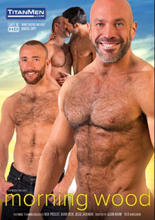 Morning Wood, starring Dario Beck, Nick Prescott, Jesse Jackman, Josh West, Tyler Edwards and Tom Wolfe, produced by Titan Media.