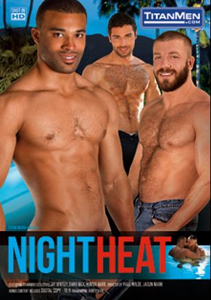 Night Heat, starring Alessio Romero, Tom Wolfe, Jay Bentley, Dario Beck, Tony Orion, Justin King and Hunter Marx, produced by Titan Media.