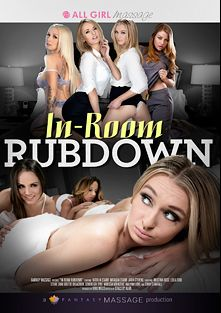 In-Room Rubdown, starring Vanessa Veracruz, Natalia Starr, Odette Delacroix, Cindy Starfall, Sovereign Syre, Lola Foxx, Aaliyah Love, Stevie Shae, Jada Stevens, Kristina Rose and Natasha Starr, produced by All Girl Massage and Fantasy Massage Production.