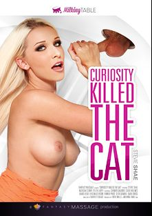 Curiosity Killed The Cat, starring Sadie Holmes, Stevie Shae, Natasha Starr, Carmen Caliente, Romeo Price, Lylith LaVey, Seth Gamble, David Loso, Dane Cross and Eric Masterson, produced by Fantasy Massage Production and Milking Table.