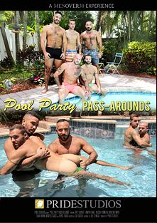 Pool Party Pass-Arounds, starring Trey Turner, Dimitri Kane, Braxton Smith, Sean Duran, Bryce Evans, Marcus Isaacs and Alessio Romero, produced by Men Over 30 and Pride Studios.