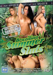 Brazilian Summer Sluts, starring Carol Vilela, Yara Rocha, Nanda Ferraz, Paola Melao, Angel Lima, Melissa Pitanga, Loupan (m) and Ed Junior, produced by Harmony Amateur.