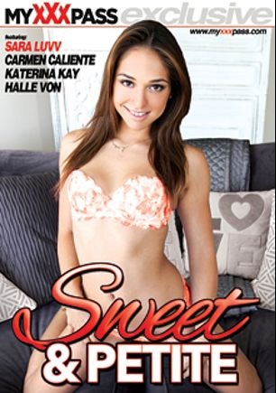 Sweet And Petite, starring Sara Luvv, Halle Von, Carmen Caliente and Katerina Kay, produced by My XXX Pass.