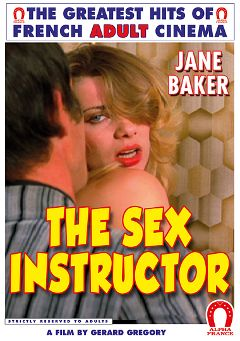 "Adult entertainment movie ""The Sex Instructor - French"" starring Jane Baker, Pascal Ramette & Michel Patrick. Produced by ALPHA-FRANCE."