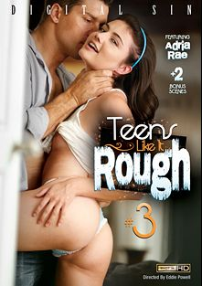 Teens Like It Rough 3, starring Mila Brite, Adria Rae, Kimmy Granger, Mandy Muse, Chad White, Xander Corvus, Ramon Nomar and Mick Blue, produced by Digital Sin.