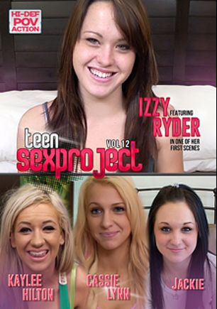 Teen Sex Project 12, starring Izzy Ryder, Cassie Lynn, Kaylee Hilton and Jackie, produced by Teen Sex Project.