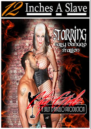 12 Inches A Slave, starring Sally D'Angelo, produced by Sally D'Angelo and City Girlz.