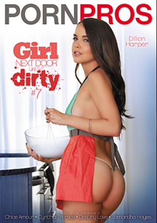 Girl Next Door Likes it Dirty 7, starring Dillion Harper, Cynthia Thomas, Samantha Hayes, Chloe Amour and Destiny Love, produced by Porn Pros.