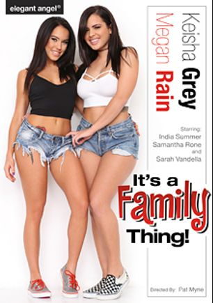 Its A Family Thing, starring Megan Rain, Samantha Rone, Keisha Grey, Sarah Vandella and India Summer, produced by Elegant Angel Productions.