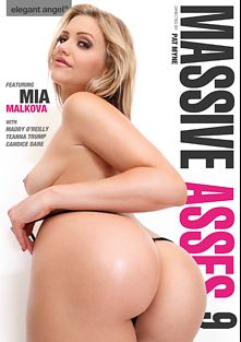 Massive Asses 9, starring Mia Malkova, Alex Legend, Candice Dare, Teanna Trump, Maddy O'Reilly, Jessy Jones and Mick Blue, produced by Elegant Angel Productions.