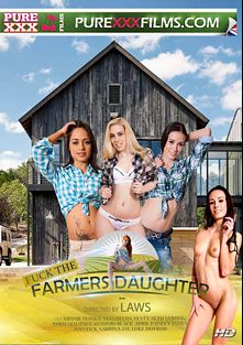 Fuck The Farmer's Daughter, starring April Paisley, Minnie Manga, Nomi Malone, Nesty, Sabrina Jade, Max Deeds, Luke Hot Rod, Antonio Black and Seth Strong, produced by Purexxxfilms.