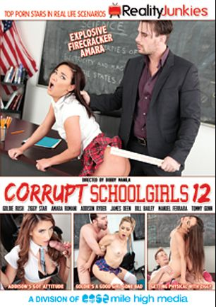 Corrupt School Girls 12, starring Amara Romani, Miss Goldie, Ziggy Star, Addison Ryder, Bill Bailey, Tommy Gunn, James Deen and Manuel Ferrara, produced by Mile High Media and Reality Junkies.
