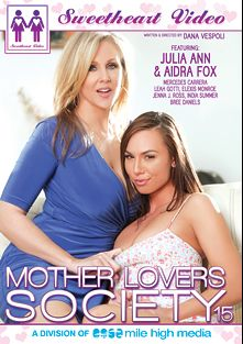 Mother Lovers Society 15, starring Leah Gotti, Mercedes Carrera, Aidra Fox, Jenna J. Ross, Bree Daniels, Elexis Monroe, India Summer and Julia Ann, produced by Mile High Media and Sweetheart Video.