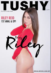 Being Riley, starring Riley Reid, Aidra Fox, Rob Piper, James Deen, Mick Blue, Manuel Ferrara and Erik Everhard, produced by Tushy.