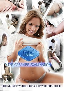 The Creampie Examination, produced by Fake Hospital.