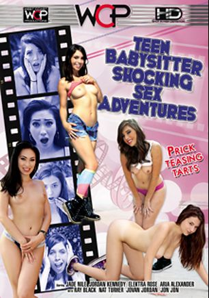 Teen Babysitter Shocking Sex Adventures, starring Jordan Kennedy, Aria Alexander, Elektra Rose, Jade Nile, Jovan Jordan, Ray Black, Jon Jon and Nat Turner, produced by West Coast Productions.