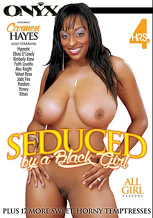 Seduced By A Black Girl, starring Hypnotiq, Faith LaVette, Olivia O'Lovely, Velvet Rose, Jada Fire, Kimberly Kane, Pandora, Alexxx Knight and Kitten, produced by Onyx.