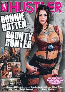 Bonnie Rotten Bounty Hunter, starring Bonnie Rotten, Alix Lynx, Chloe Chaos, Carlo Carrera, Capri Cavalli, Prince Yahshua, Jeannie Marie and Marco Banderas, produced by Hustler.